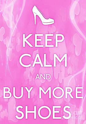 Carry On Art Photograph - Keep Calm And Buy More Shoes by Daryl Macintyre