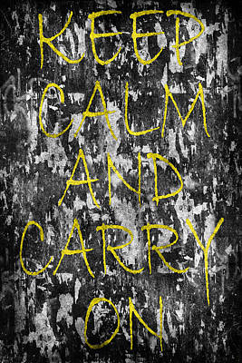 Carry On Art Photograph - Keep Calm And Carry On by Andrew Fare