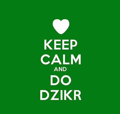 Keep Calm And Do Dzikr Art Print by Celestial Images