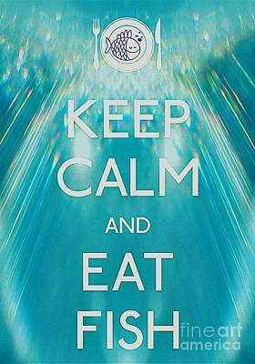 Carry On Art Photograph - Keep Calm And Eat Fish by Daryl Macintyre
