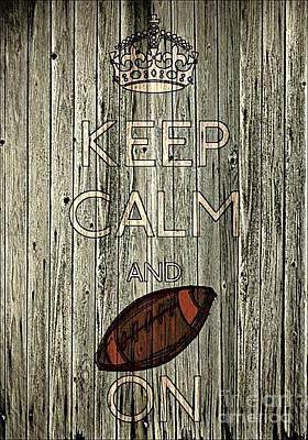 Carry On Art Photograph - Keep Calm And Football On by Daryl Macintyre