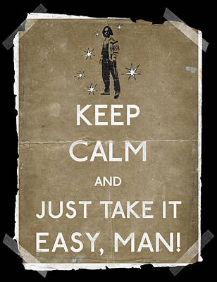 Keep Calm And Just Take It Easy Man 14 Art Print