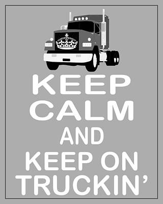 Carry On Art Photograph - Keep Calm And Keep On Truckin'  by Daryl Macintyre