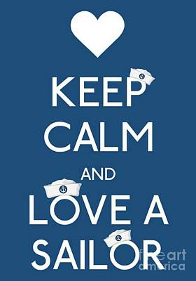 Carry On Art Photograph - Keep Calm And Love A Sailor by Daryl Macintyre