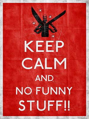 Keep Calm And No Funny Stuff Red Art Print