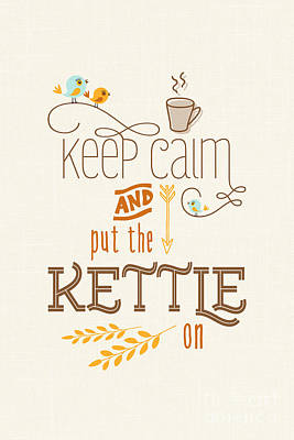 Keep Calm And Put The Kettle On Art Print by Natalie Kinnear