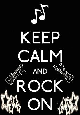 Carry On Art Photograph - Keep Calm And Rock On by Daryl Macintyre