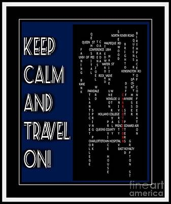 Potato Mixed Media - Keep Calm And Travel On Charlottetown 2 by Barbara Griffin