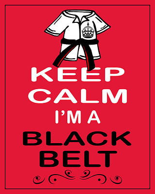 Carry On Art Photograph - Keep Calm I'm A Black Belt by Daryl Macintyre