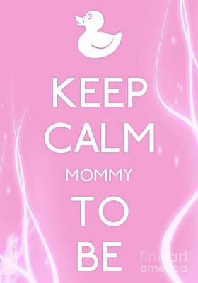 Carry On Art Photograph - Keep Calm Mommy To Be by Daryl Macintyre