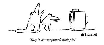 Keep It Up - The Picture's Coming In Art Print by Charles Barsotti