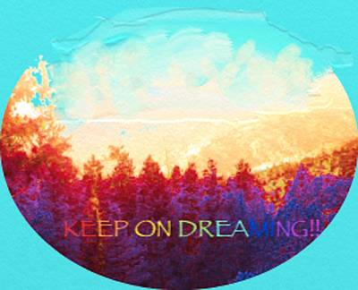 Digital Art - Keep On Dreaming by Naomi Jacobs