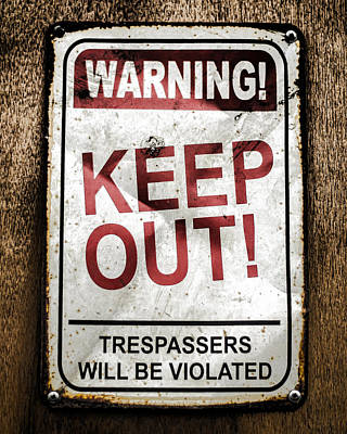 Photograph - Keep Out by Heather Applegate