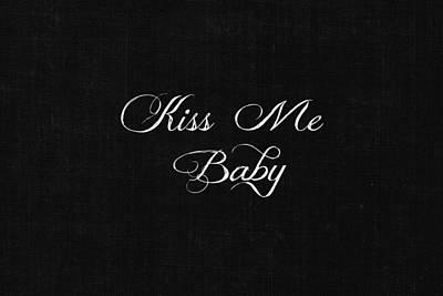 Be My Valentine Digital Art - Kiss Me Baby by Chastity Hoff