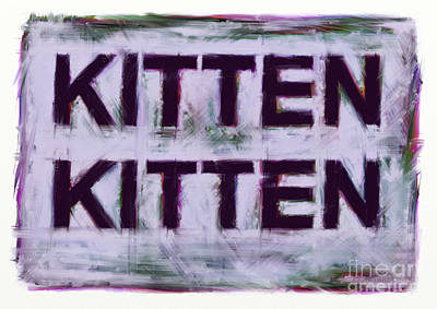 Loose Style Digital Art - Kitten Kitten by Keith Mills