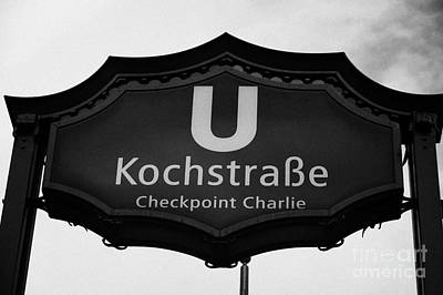 U-bahn Photograph - Kochstrasse U-bahn Station Sign Checkpoint Charlie Berlin Germany by Joe Fox