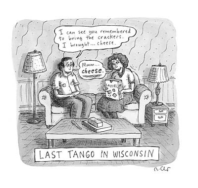 Last Tango In Wisconsin Art Print by Roz Chast