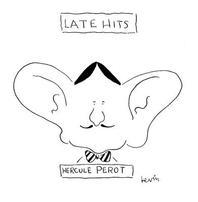 Later Drawing - Late Hits Hercule Perot by Arnie Levin