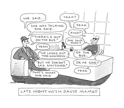 David Drawing - Late Night With David Mamet by Mick Stevens