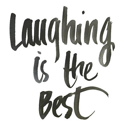 Inspirational Mixed Media - Laughing Is The Best by South Social Studio