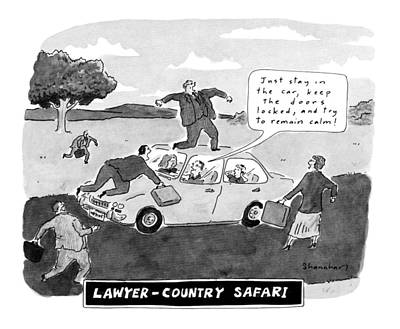 Lawyer-country Safari 'just Stay In The Car Art Print by Danny Shanahan