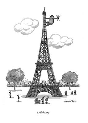 Paris Drawing - Le Roi Kong by J.B. Handelsman