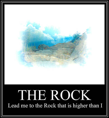 Digital Art - Lead Me To The Rock That Is Higher Than I Poster by Christine Nichols