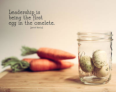 Carrot Wall Art - Photograph - Leadership Quote 1 by Rebecca Cozart