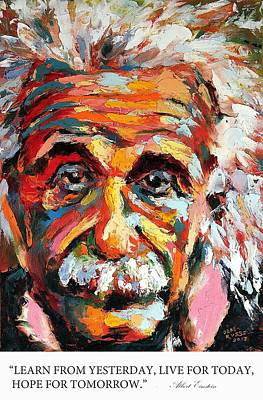 Derek Russell Wall Art - Painting - Learn From Yesterday Live For Today Hope For Tomorrow Albert Einstein by Derek Russell