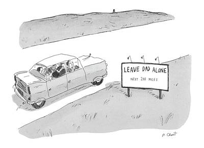 Signed Drawing - 'leave Dad Alone Next 200 Miles' by Roz Chast
