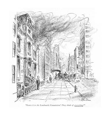 Old Street Drawing - Leave It To The Landmarks Commission! They Think by Alan Dunn