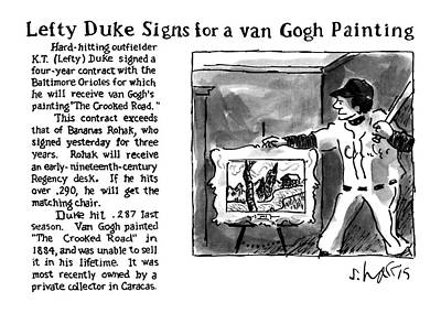 Duke Drawing - Lefty Duke Signs For A Van Gogh Painting by Sidney Harris