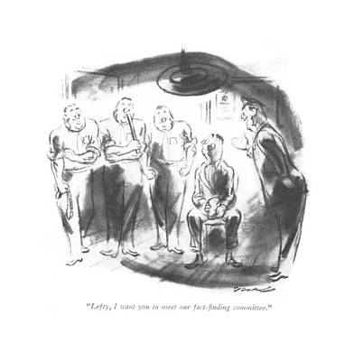 Intense Drawing - Lefty, I Want You To Meet Our Fact-?nding by Leonard Dove