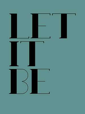 College Digital Art - Let It Be Poster  Blue by Naxart Studio