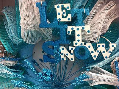 Photograph - Let It Snow by Robyn Stacey