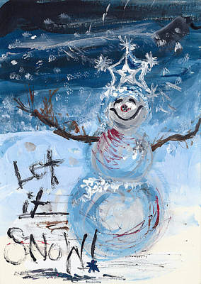 Snowman Painting - Let It Snow Two by Molly Picklesimer