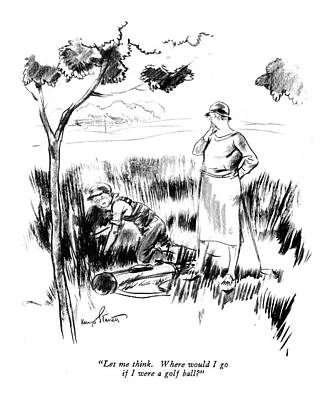 Kemp Drawing - Let Me Think. Where Would I Go If I Were A Golf by Kemp Starrett
