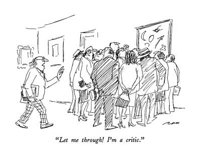 Art Ross Drawing - Let Me Through!  I'm A Critic by Al Ross