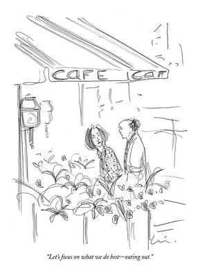 Street Drawing - Let's Focus On What We Do Best - Eating Out by Richard Cline
