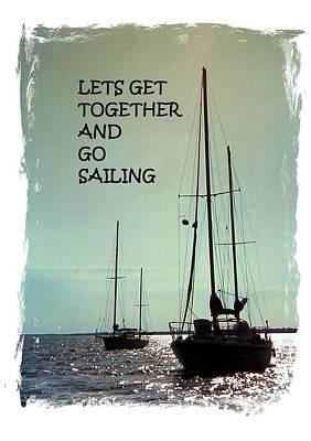 Photograph - Lets Go Sailing by Belinda Lee