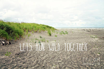 Seashore Quote Wall Art - Photograph - Lets Run Wild Together by Sylvia Cook