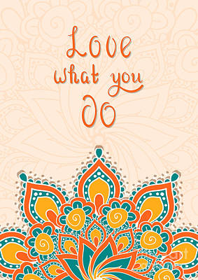 Digital Art - Lettering With Mandala. Love What You by Cerama ama