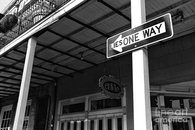 Photograph - Lies One Way In New Orleans Mono by John Rizzuto