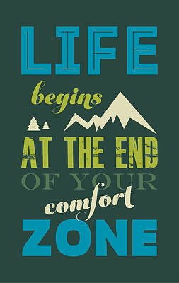 Life Begins At The End Of Your Comfort Zone. Art Print