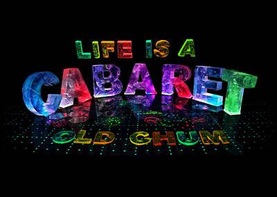 Life Is A Cabaret Old Chum. Art Print by Jill Bonner