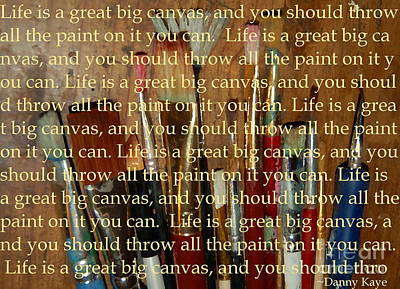 Photograph - Life Is A Great Big Canvas... by Tamyra Crossley