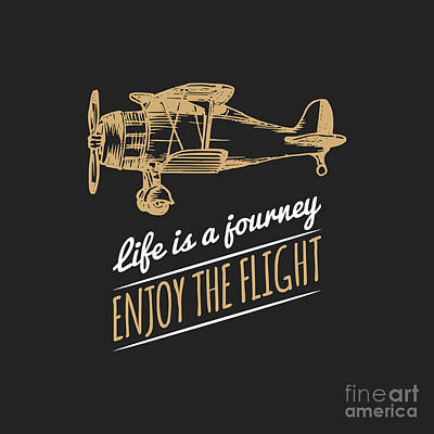 Trip Wall Art - Digital Art - Life Is A Journey, Enjoy The Flight by Vlada Young