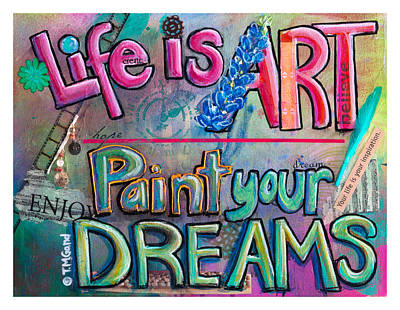 Painting - Life Is Art Paint Your Dreams by TM Gand
