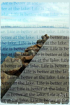Photograph - Life Is Better At The Lake by Tamyra Crossley