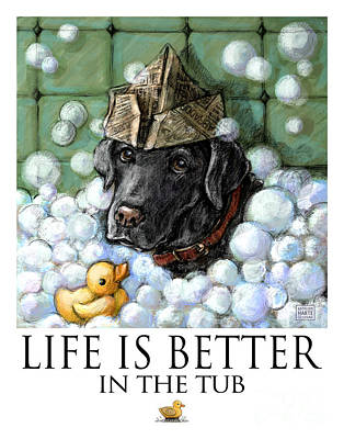 Black Lab Mixed Media - Life Is Better In The Tub Black Labrador Retriever by Kathleen Harte Gilsenan